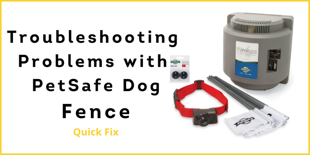Troubleshooting Problems with PetSafe Dog Fence